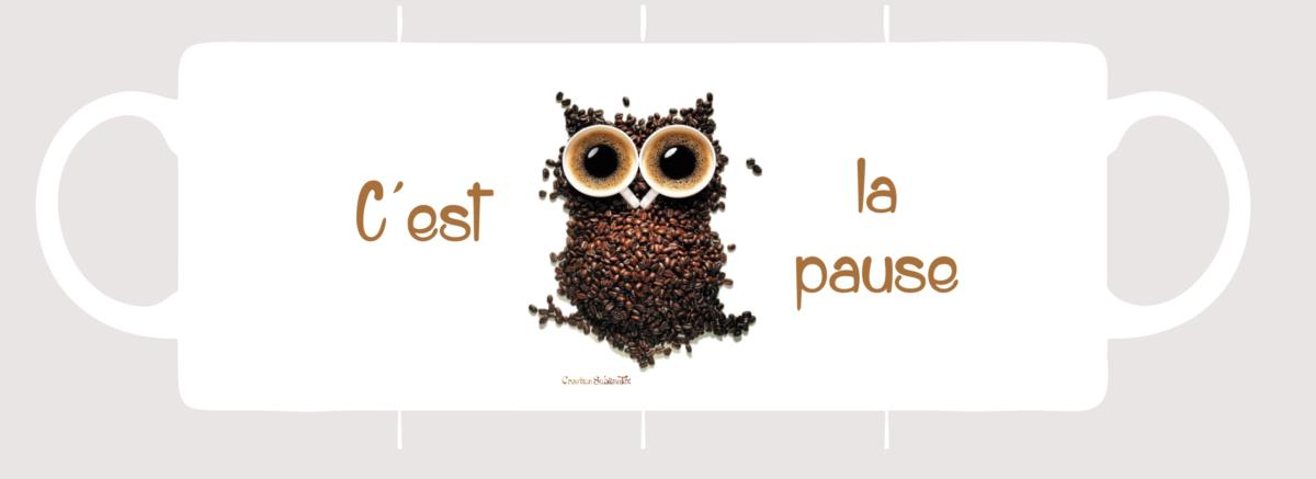 mug porcelaine c'est chouette la pause café création sublimatex
